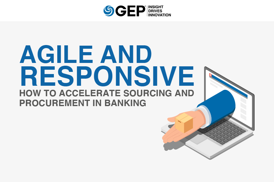 Agile and Responsive: How to Accelerate Sourcing and Procurement in Banking
