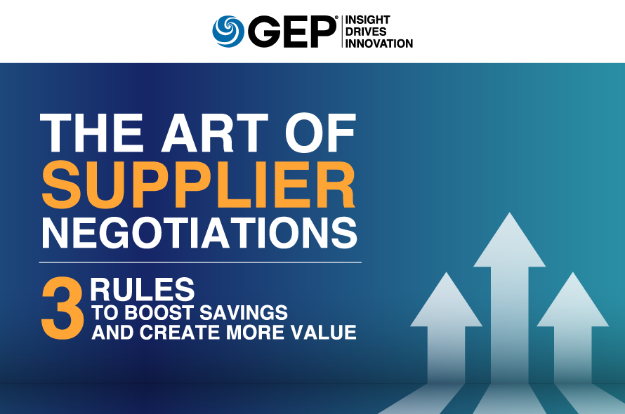 The Art of Supplier Negotiations: 3 Rules to Boost Savings and Create More Value
