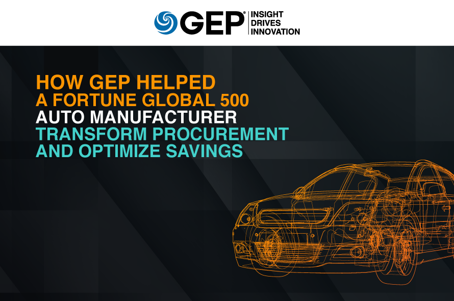 How GEP Helped a Fortune Global 500 Auto Manufacturer Transform Procurement and Optimize Savings