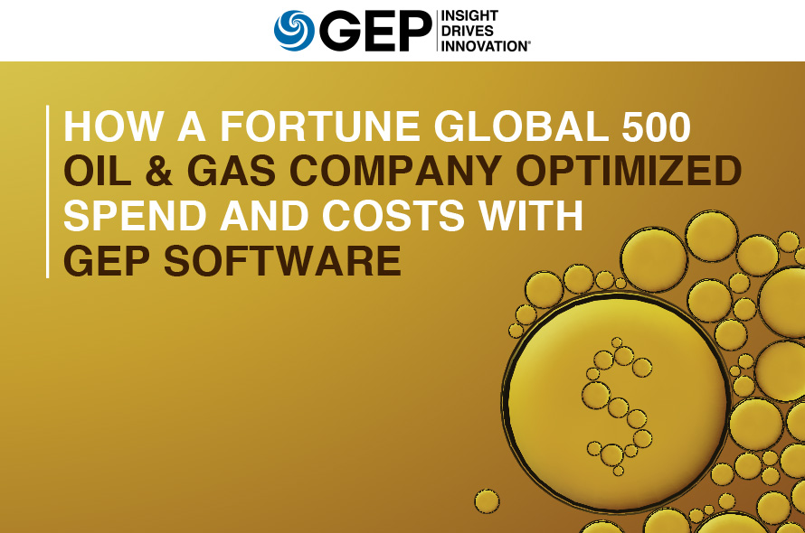 How a Fortune Global 500 Oil & Gas Company Optimized Spend and Costs With GEP SOFTWARE