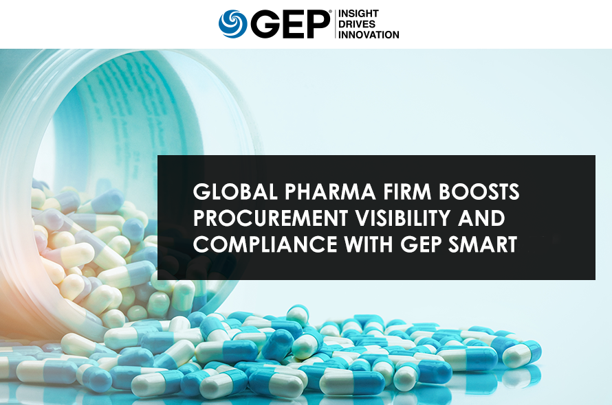 Global Pharma Firm Boosts Procurement Visibility and Compliance With GEP SMART