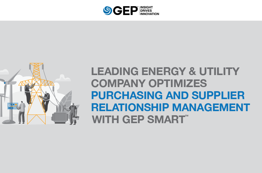Leading Energy & Utility Company Optimizes Purchasing and Supplier Relationship Management with GEP SMART