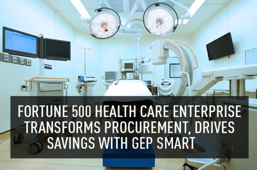 Fortune 500 Healthcare Enterprise Transforms Procurement, Drives Savings with GEP SMART