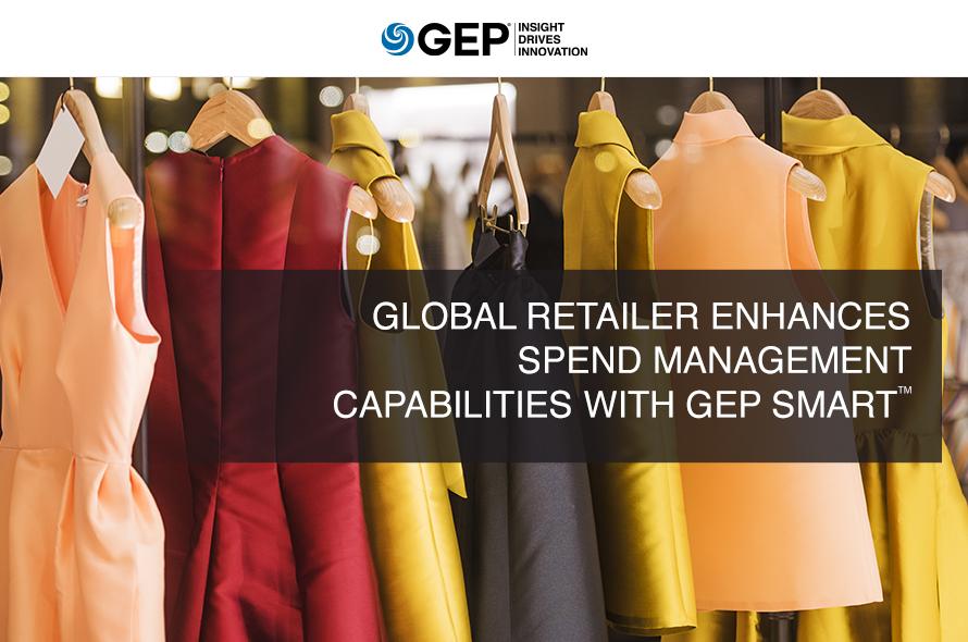 Global Retailer Enhances Spend Management Capabilities with GEP SMART
