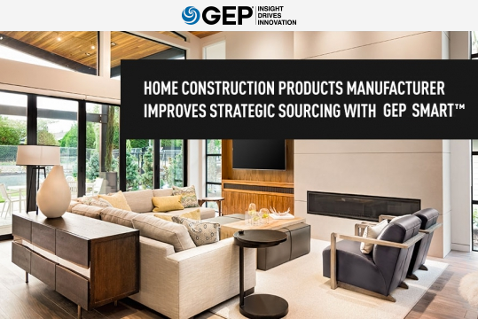 Home Construction Products Manufacturer Improves Strategic Sourcing With GEP SMART