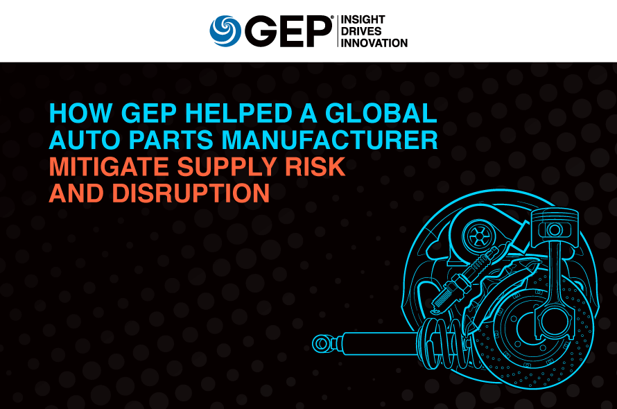 How GEP Helped a Global Auto Parts Manufacturer Mitigate Supply Risk and Disruption