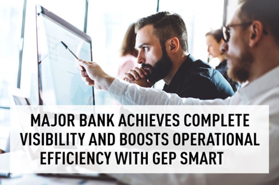 Major Bank Achieves Complete Visibility and Boosts Operational Efficiency with GEP SMART