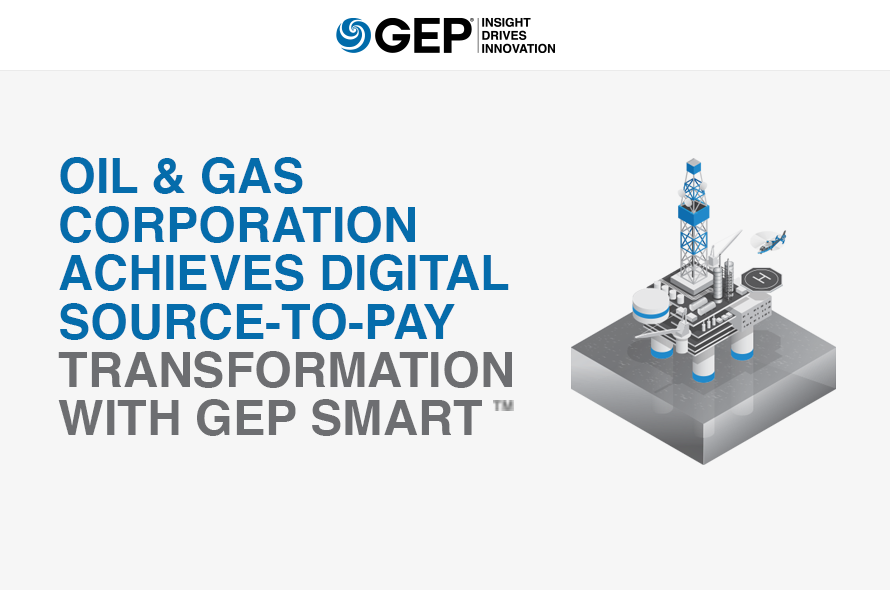 Oil and Gas Corporation Achieves Digital Source-To-Pay Transformation With GEP SMART