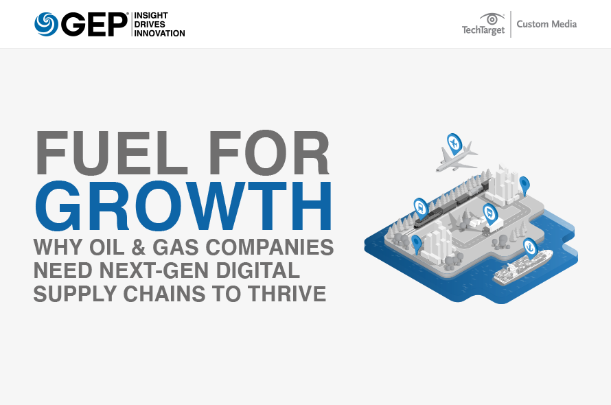 Fuel for Growth: Why Oil & Gas Companies Need Next-Gen Digital Supply Chains to Thrive