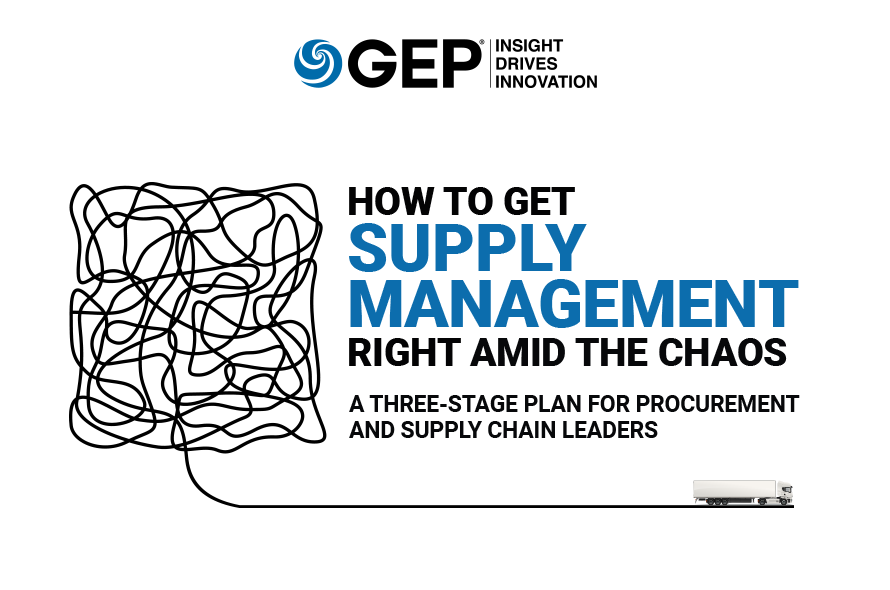 How to Get Supply Management Right Amid the Chaos: A Three-Stage Plan for Procurement and Supply Chain Leaders