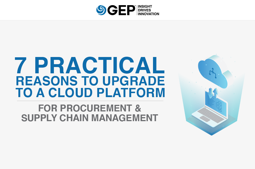 7 Practical Reasons to Upgrade to a Cloud Platform for Procurement & Supply Chain Management