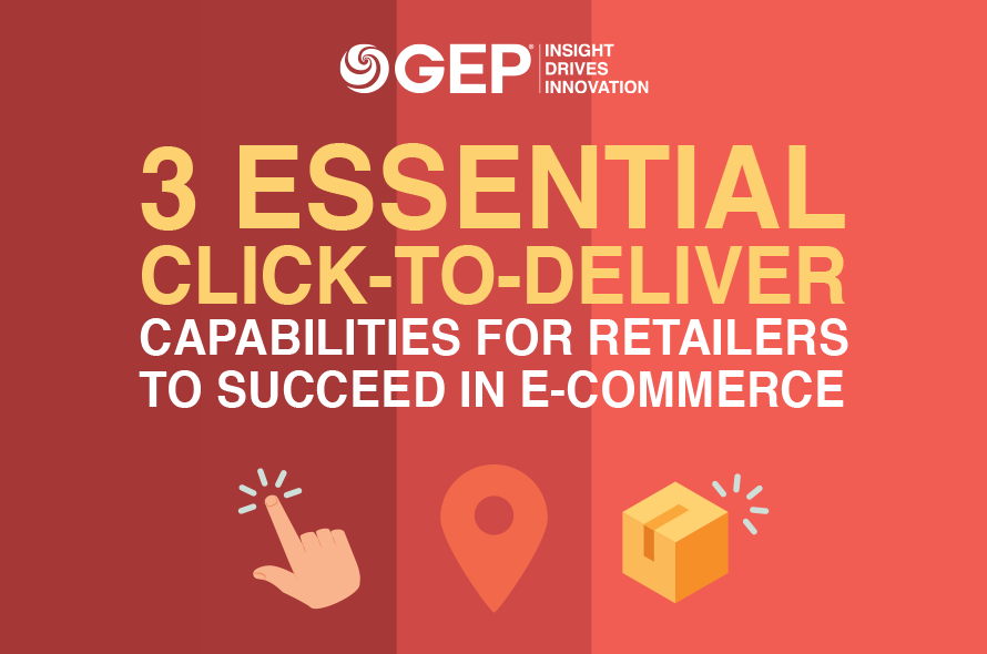 3 Essential Click-to-Deliver Capabilities for Retailers to Succeed in E-commerce
