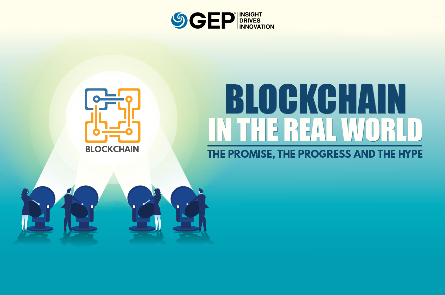 Blockchain in the Real World: The Promise, the Progress and the Hype