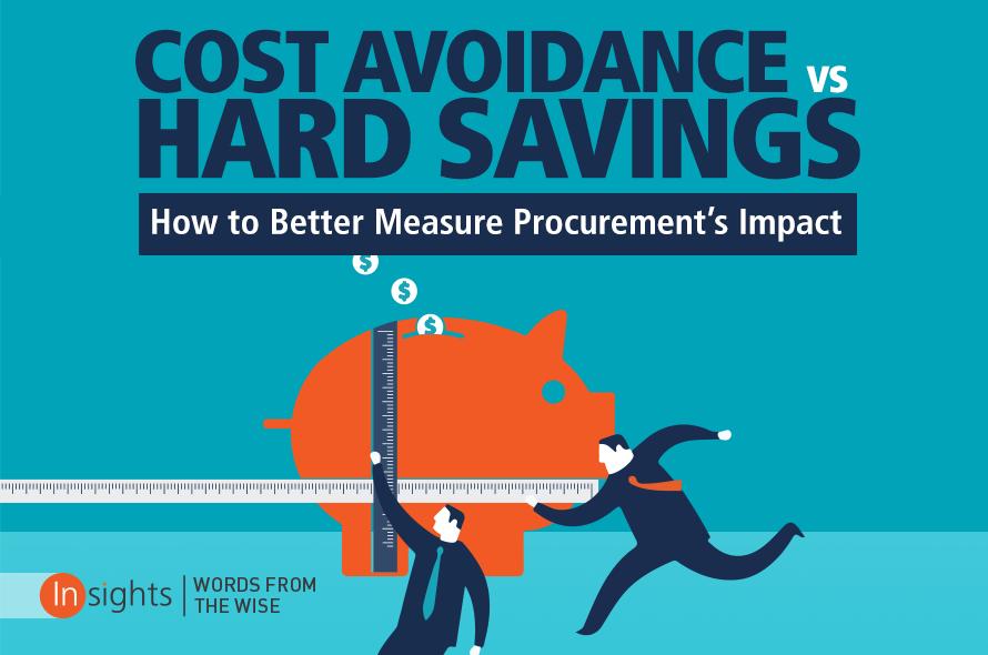 Cost Avoidance vs Hard Savings: How to Better Measure Procurement's Impact