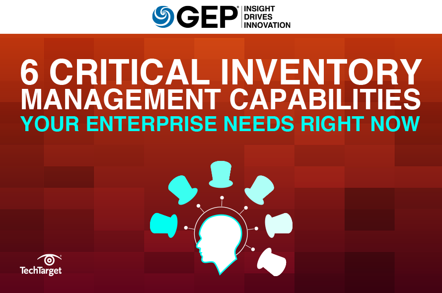6 Critical Inventory Management Capabilities Your Enterprise Needs Right Now