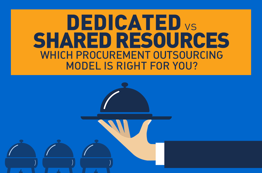 Dedicated vs. Shared Resources: Which Procurement Outsourcing Model is Right for You?