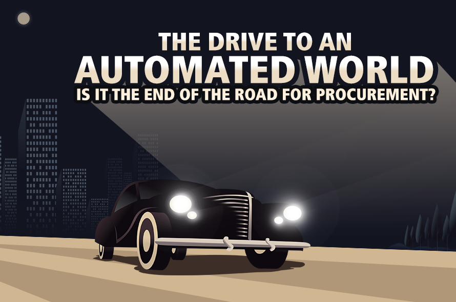 The Drive to an Automated World: Is It the End of the Road for Procurement?