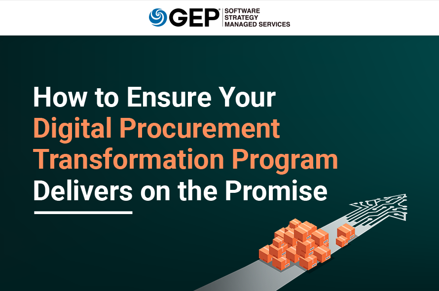 How to Ensure Your Digital Procurement Transformation Program Delivers on the Promise