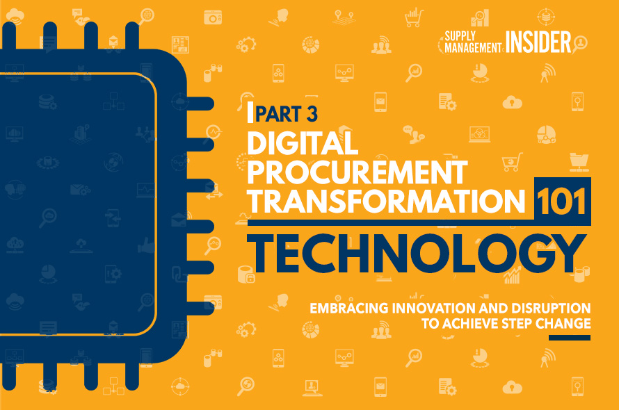 Digital Procurement Transformation 101 – Technology: Embracing Innovation and Disruption to Achieve Step Change