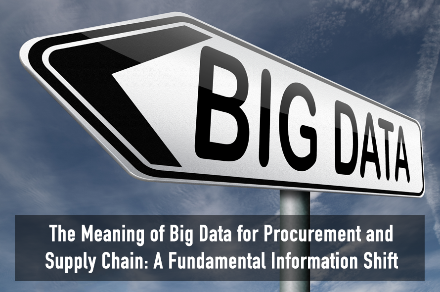 The Meaning of Big Data for Procurement and Supply Chain: A Fundamental Information Shift