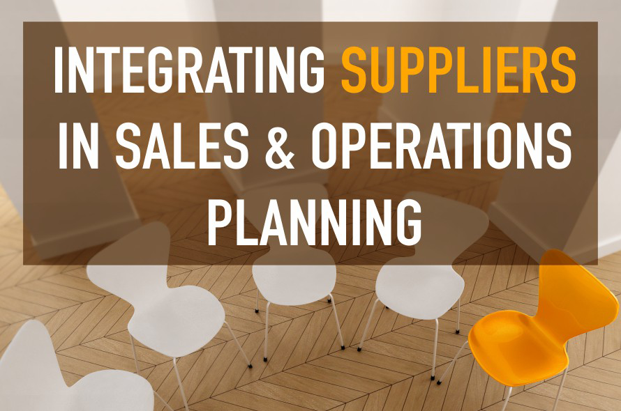 Integrating Suppliers in Sales & Operations Planning