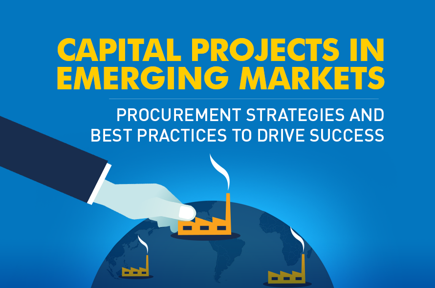Capital Projects in Emerging Markets – Procurement Strategies and Best Practices to Drive Success