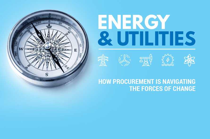 Energy & Utilities: How Procurement Is Navigating the Forces of Change