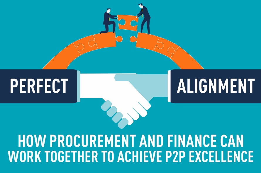Perfect Alignment: How Procurement and Finance Can Work Together to Achieve P2P Excellence