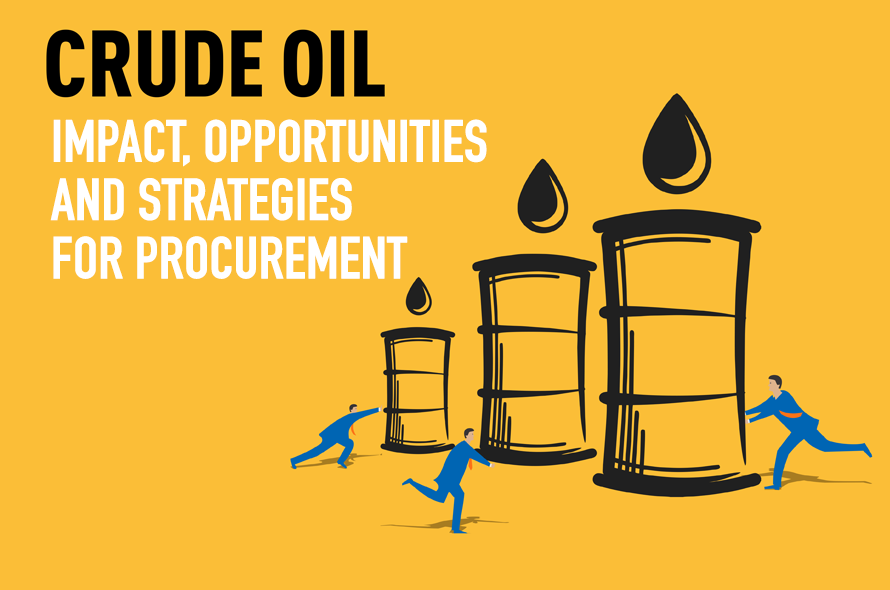 Crude Oil: Impact, Opportunities and Strategies for Procurement