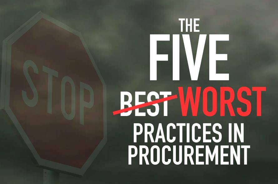 The Five Worst Practices in Procurement