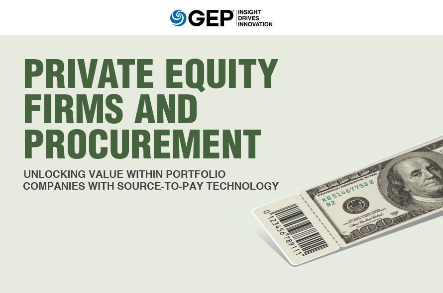 Private Equity Firms and Procurement: Unlocking Value Within Portfolio Companies With Source-To-Pay Technology