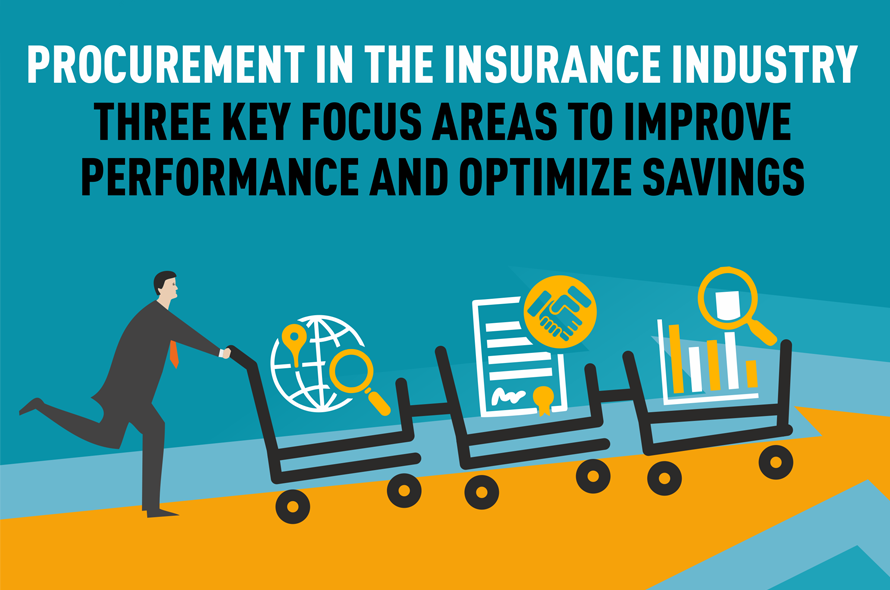Procurement in the Insurance Industry: Three Key Focus Areas to Improve Performance and Optimize Savings