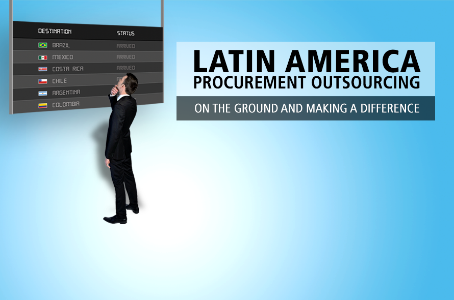 Procurement Outsourcing in Latin America – On the Ground and Making A Difference