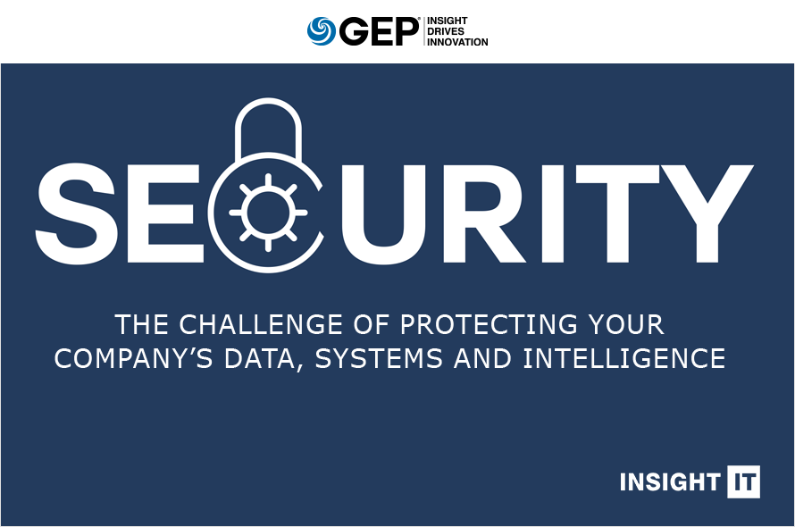 Security: The Challenge of Protecting Your Company's Data, Systems and Intelligence