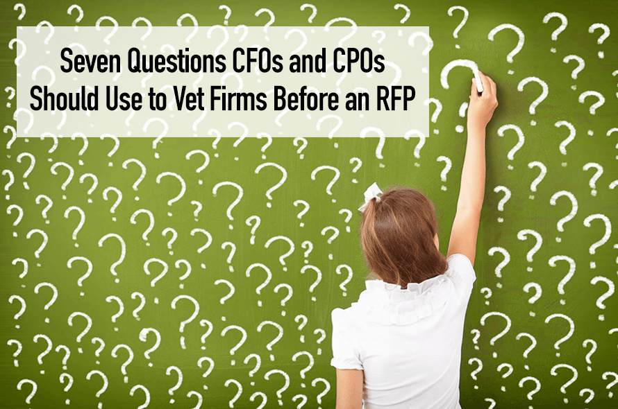Seven Questions CFOs and CPOs Should Use to Vet Firms Before an RFP