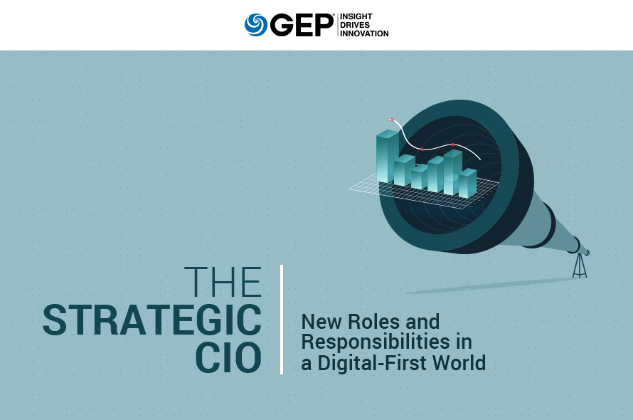 The Strategic CIO: New Roles and Responsibilities in a Digital-First World