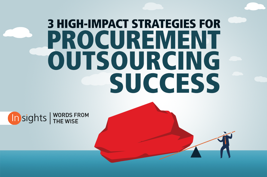Three High-Impact Strategies for Procurement Outsourcing Success